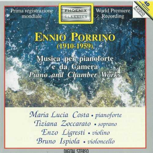 Ennio Porrino: Musica per pianoforte e da camera (World Première Recording)