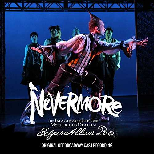 Nevermore - The Imaginary Life and Mysterious Death of Edgar Allan Poe (Original Off-Broadway Cast Recording)