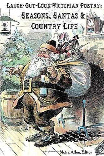 Laugh-Out-Loud Victorian Poetry: Seasons, Santas & Country Life