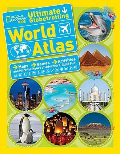 National Geographic Kids Ultimate Globetrotting World Atlas: Maps, Games, Activities, and More for Hours of Adventure-filled Fun!
