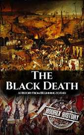 The Black Death: A History From Beginning to End (Pandemic History Book 1) (English Edition)