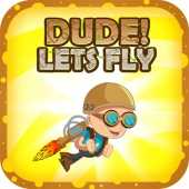 Dude Lets Fly